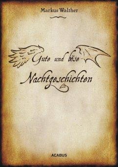 Gute und Böse Nachtgeschichten (eBook, PDF) - Walther, Markus