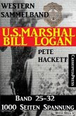 U.S. Marshal Bill Logan, Band 25-32 (Western-Sammelband - 1000 Seiten Spannung) (eBook, ePUB)