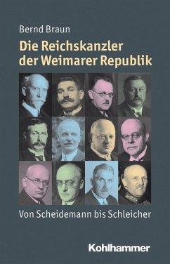 Die Reichskanzler der Weimarer Republik (eBook, PDF) - Braun, Bernd