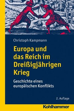 Europa und das Reich im Dreißigjährigen Krieg (eBook, PDF) - Kampmann, Christoph