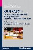 KOMPASS - Zürcher Kompetenztraining für Jugendliche mit Autismus-Spektrum-Störungen (eBook, PDF)