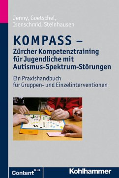 KOMPASS - Zürcher Kompetenztraining für Jugendliche mit Autismus-Spektrum-Störungen (eBook, PDF) - Jenny, Bettina; Goetschel, Philippe; Steinhausen, Hans-Christoph