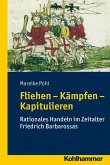 Fliehen-Kämpfen-Kapitulieren (eBook, PDF)