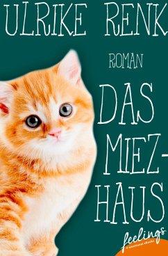 Das Miezhaus (eBook, ePUB) - Renk, Ulrike