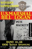 U.S. Marshal Bill Logan, Band 41-48 (Western-Sammelband - 1000 Seiten Spannung) (eBook, ePUB)