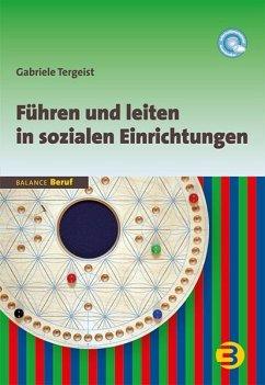 Führen und leiten in sozialen Einrichtungen - Tergeist, Gabriele