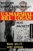 U.S. Marshal Bill Logan, Band 65-72 - Acht Romane (U.S. Marshal Western Sammelband) (eBook, ePUB)