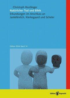 Natürlicher Tod und Ethik (eBook, PDF) - Reutlinger, Christoph