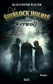 Sherlock Holmes und der Werwolf / Sherlock Holmes - Neue Fälle Bd.4 (eBook, ePUB)