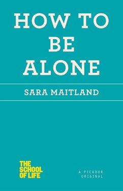 How to Be Alone - Maitland, Sara