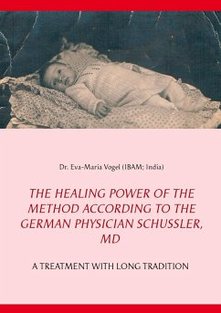 The Healing Power of the Method According to the German Physician Schüssler, MD