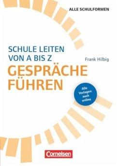 Schulmanagement: Schule leiten von A bis Z - Gespräche führen - Hilbig, Frank