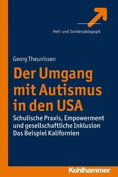 Der Umgang mit Autismus in den USA (eBook, PDF) - Theunissen, Georg