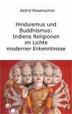 Hinduismus und Buddhismus: Indiens Religionen im Lichte moderner Erkenntnisse (eBook, ePUB)