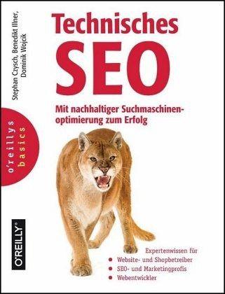 Technisches SEO - Mit nachhaltiger Suchmaschinenoptimierung zum Erfolg von Stephan Czysch, Benedikt Illner, Dominik Wojcik
