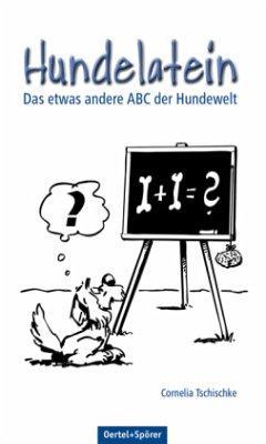 Hundelatein - Tschischke, Cornelia