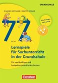 Lernen im Spiel: 77 Lernspiele für den Sachunterricht in der Grundschule