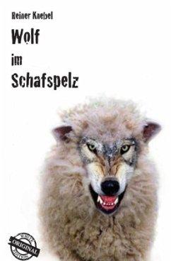 Wolf im Schafspelz - Knebel, Reiner