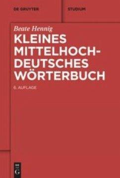 Kleines Mittelhochdeutsches Wörterbuch - Hennig, Beate
