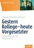 Gestern Kollege - heute Vorgesetzter (eBook, PDF)