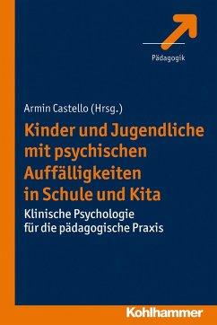 Kinder und Jugendliche mit psychischen Auffälligkeiten in Schule und Kita (eBook, PDF)