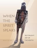 When the Spirit Speaks: Self-Taught Art of the South