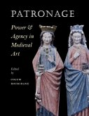 Patronage, Power, and Agency in Medieval Art