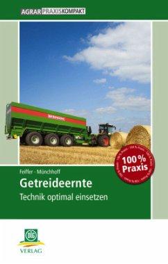 Getreideernte - Feiffer, Andrea; Münchhoff, Klaus