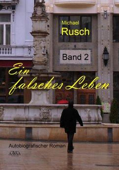 Ein falsches Leben (2) (eBook, ePUB) - Rusch, Michael