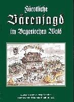 Fürstliche Bärenjagd im Bayerischen Wald (eBook, ePUB) - Reiner, Ludwig; Schober, Ludwig