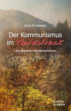 Der Kommunismus im Teufelsfrack (eBook, ePUB) - Helmers, Astrid M.
