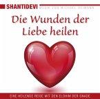 Die Wunden der Liebe heilen, 1 Audio-CD