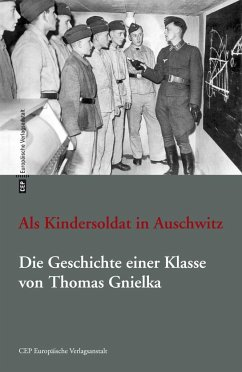 Als Kindersoldat in Auschwitz - Gnielka, Thomas