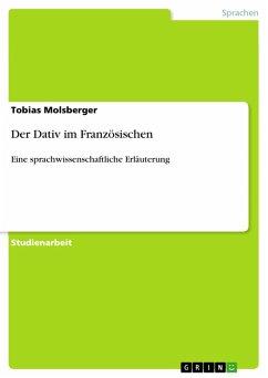 Der Dativ im Französischen (eBook, PDF) - Molsberger, Tobias