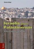 Israelis gegen Palästinenser (eBook, PDF)