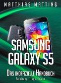 Samsung Galaxy S5 - das inoffizielle Handbuch. Anleitung, Tipps, Tricks (eBook, ePUB)