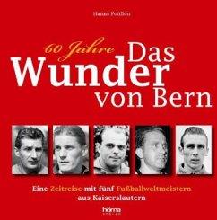 60 Jahre das Wunder von Bern