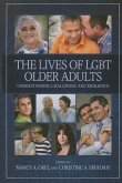 The Lives of Lgbt Older Adults: Understanding the Challenges and Resilience