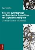 Konzepte zur Integration und Partizipation Jugendlicher mit Migrationshintergrund (eBook, PDF)