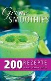 Grüne Smoothies - 200 Rezepte (eBook, ePUB)