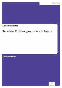 Trends im Ernährungsverhalten in Bayern (eBook, PDF)
