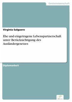 Ehe und eingetragene Lebenspartnerschaft unter Berücksichtigung des Ausländergesetzes (eBook, PDF)
