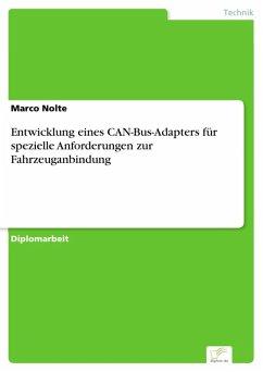 Entwicklung eines CAN-Bus-Adapters für spezielle Anforderungen zur Fahrzeuganbindung (eBook, PDF)