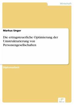 Die ertragsteuerliche Optimierung der Umstrukturierung von Personengesellschaften (eBook, PDF)