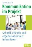 Kommunikation im Projekt (eBook, ePUB)