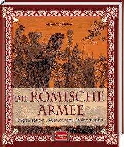 Die römische Armee - Rudow, Alexander