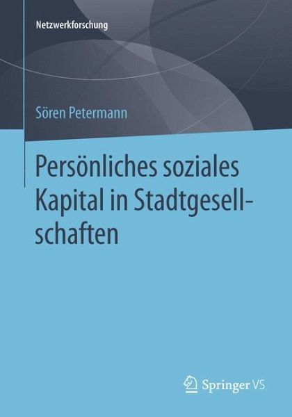 Persönliches soziales Kapital in Stadtgesellschaften - Petermann, Sören