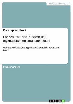 Die Schulzeit von Kindern und Jugendlichen im ländlichen Raum (eBook, PDF)
