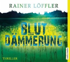 Blutdämmerung / Martin Abel Bd.2 (6 Audio-CDs) - Löffler, Rainer