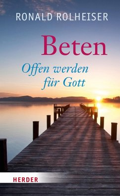 Beten (eBook, ePUB) - Rolheiser, Ronald